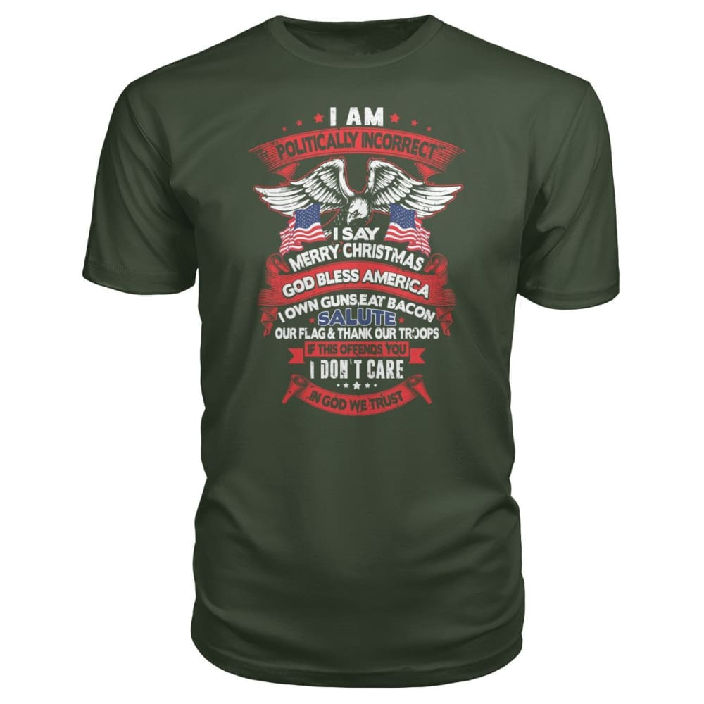 I Am Politically Incorrect Premium Tee - City Green / S - Short Sleeves