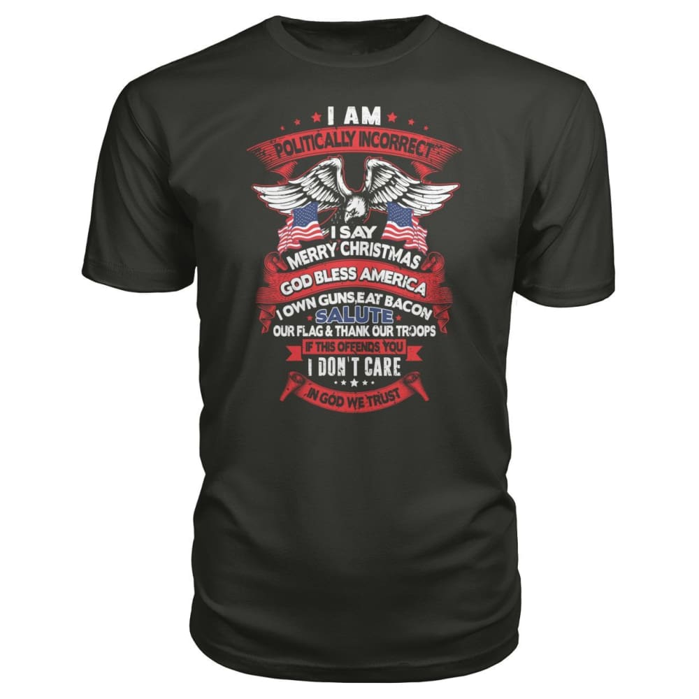 I Am Politically Incorrect Premium Tee - Smoke / S - Short Sleeves