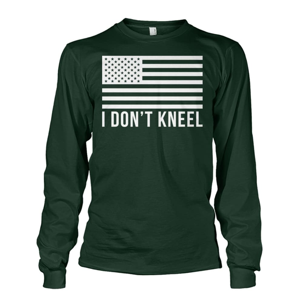 I Dont Kneel Long Sleeve Shirt - Forest Green / S / Unisex Long Sleeve