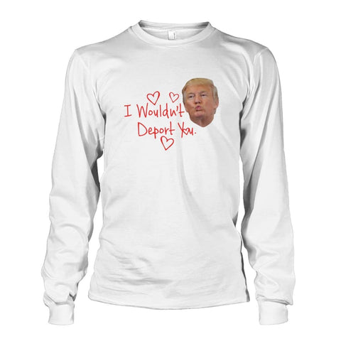 Image of I Wouldnt Deport You Long Sleeve - White / S - Long Sleeves