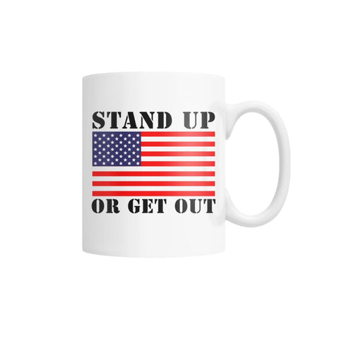 Stand Up Or Get Out Coffee Mug White Coffee Mug - White / M