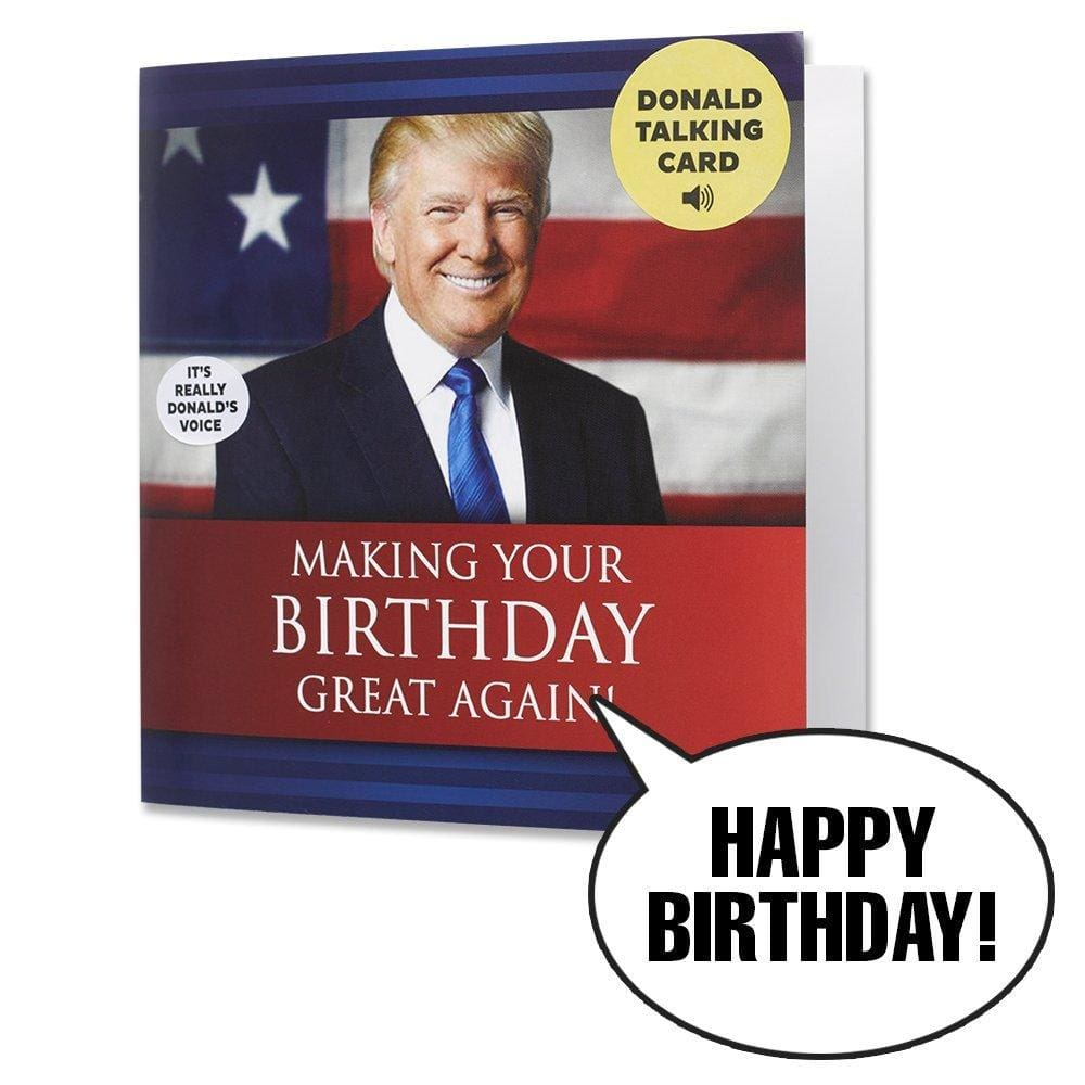 Talking Trump Happy Birthday Card - Wishes You A Happy Birthday In Donald Trumps REAL Voice