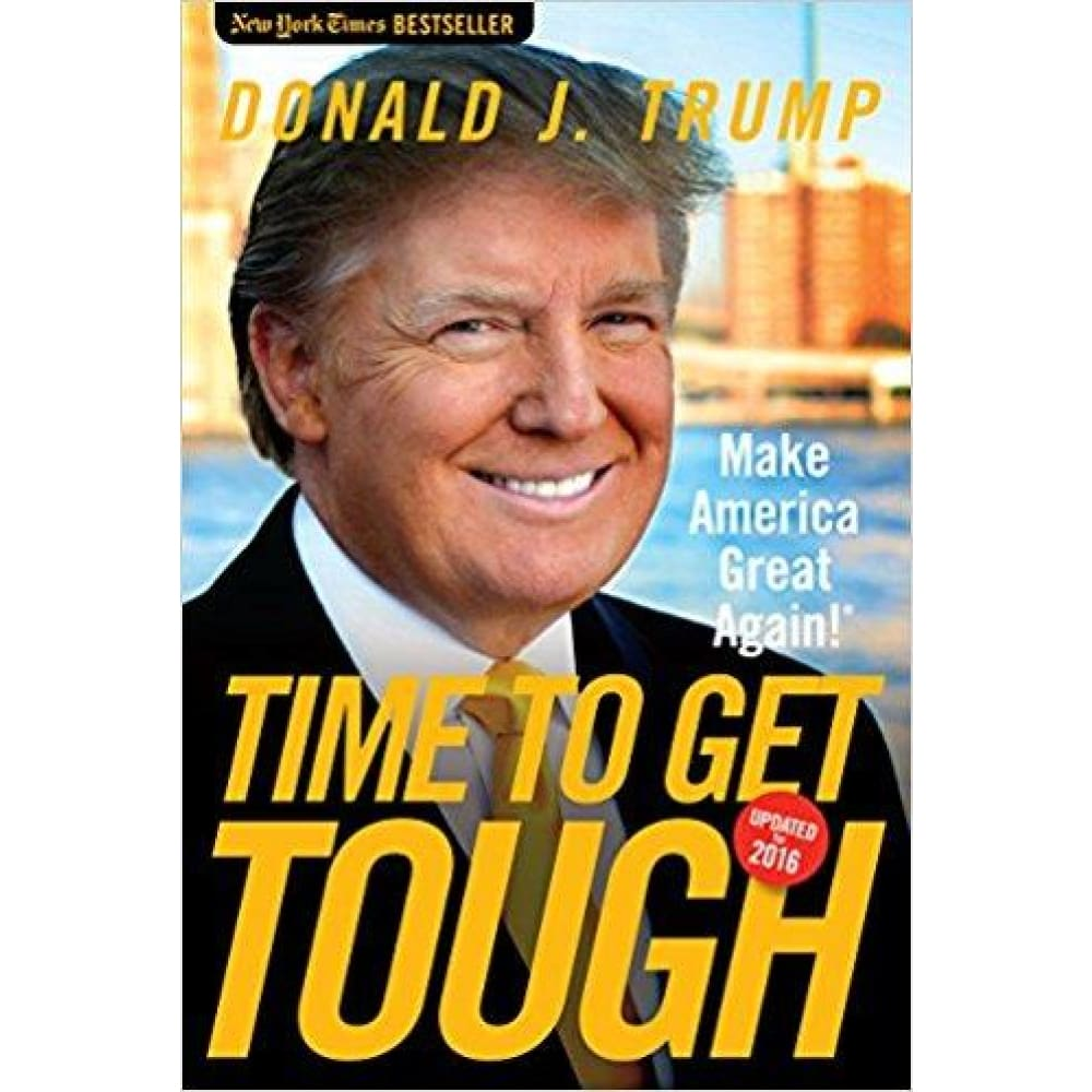 Time to Get Tough: Make America Great Again! (Paperback)