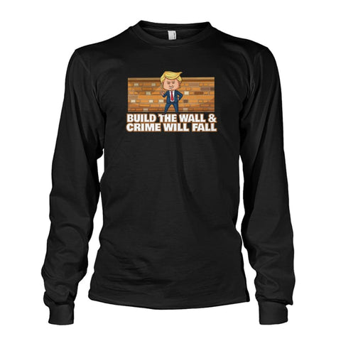 Image of Trump Build The Wall Crime Will Fall Long Sleeve - Black / S - Long Sleeves