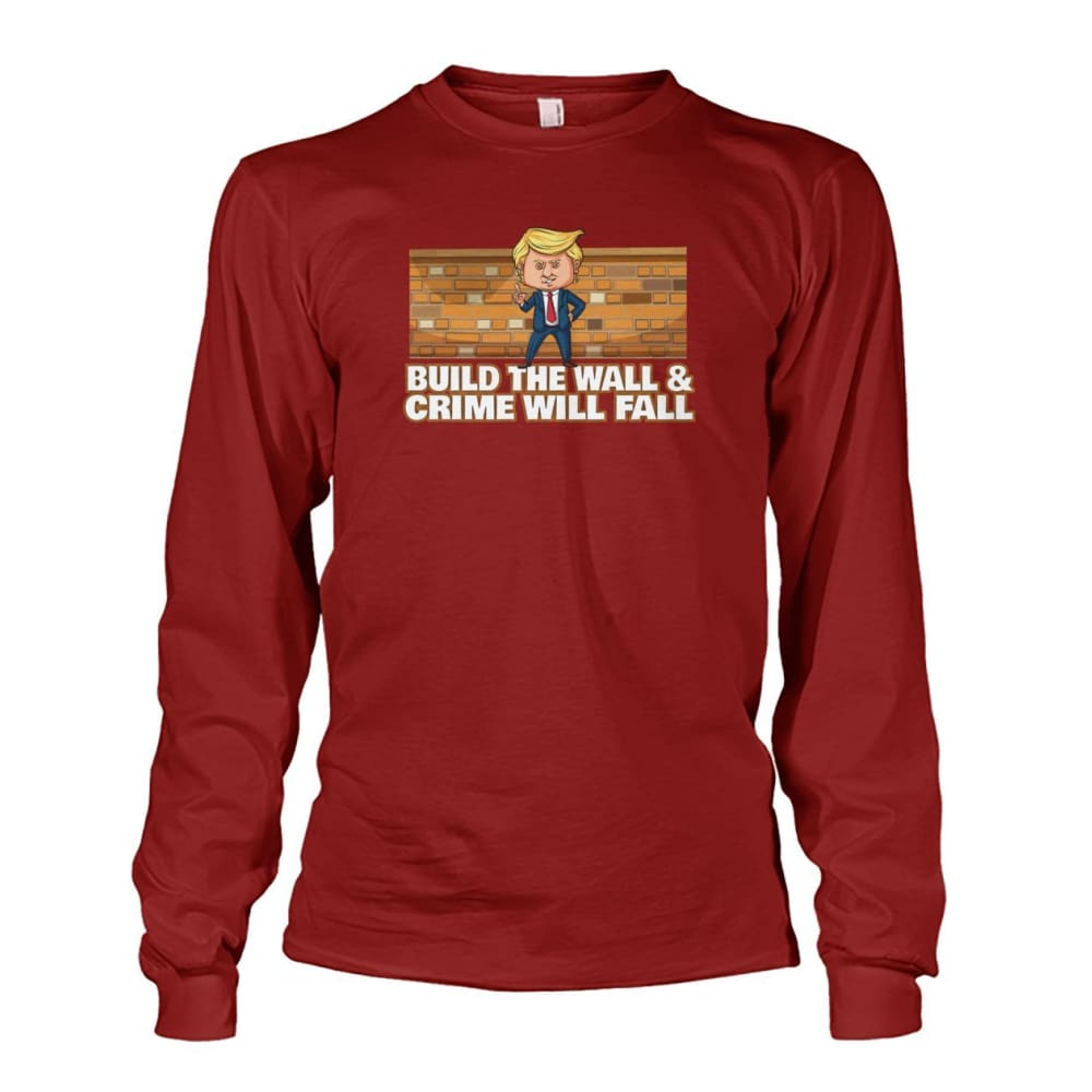 Trump Build The Wall Crime Will Fall Long Sleeve - Cardinal Red / S - Long Sleeves