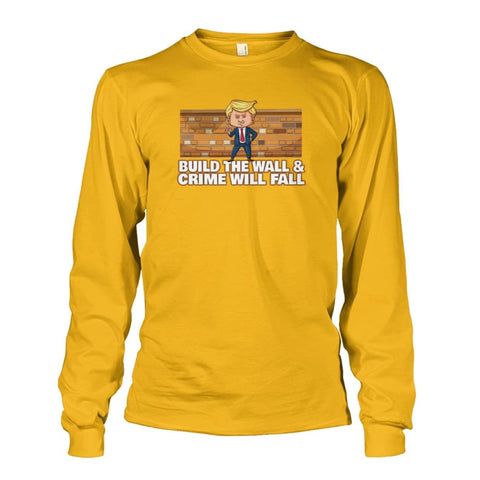 Image of Trump Build The Wall Crime Will Fall Long Sleeve - Gold / S - Long Sleeves