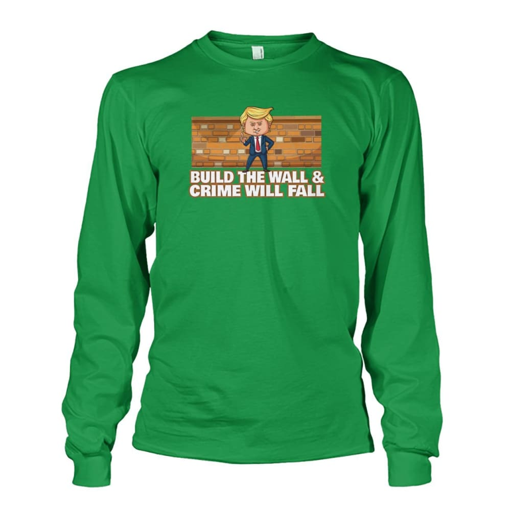 Trump Build The Wall Crime Will Fall Long Sleeve - Irish Green / S - Long Sleeves