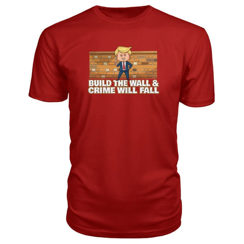 Image of Trump Build The Wall Crime Will Fall Premium Tee - Red / S - Short Sleeves