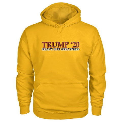 Image of Trump Greatness 2020 Hoodie - Gold / S - Hoodies