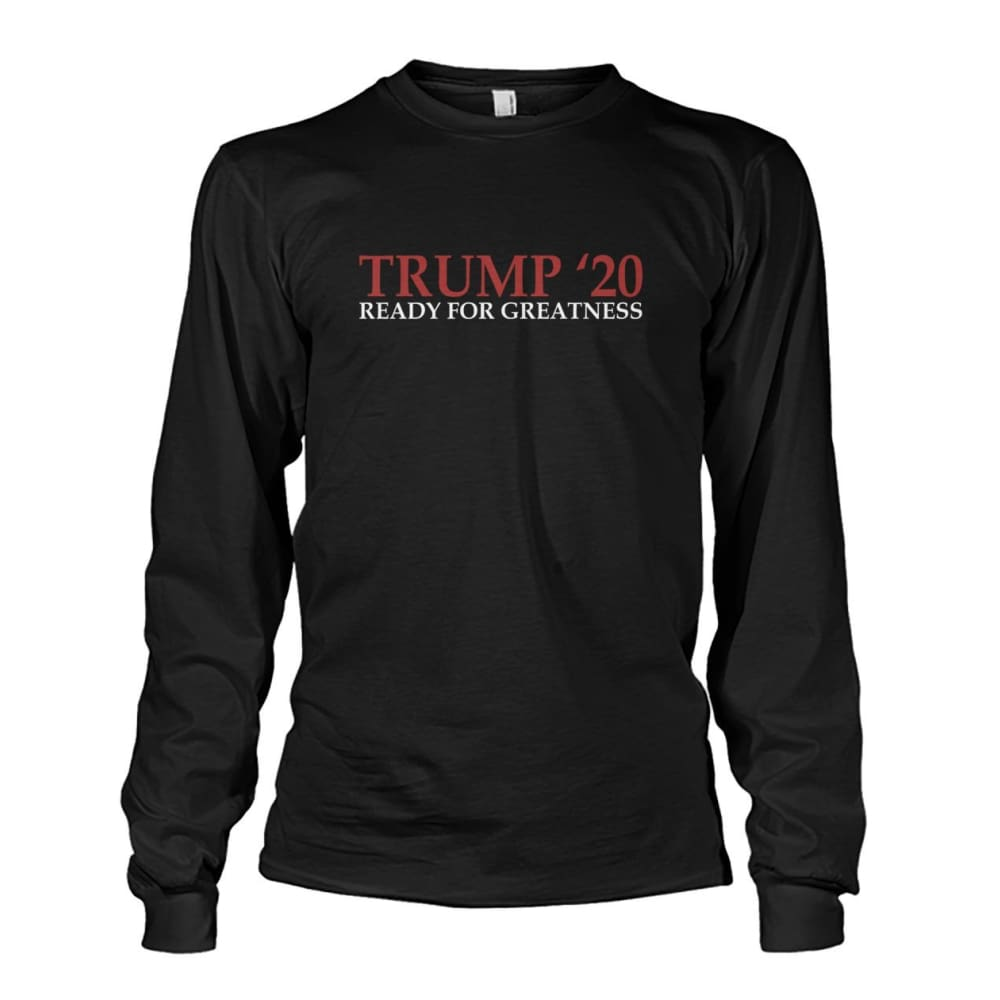 Trump Greatness 2020 Long Sleeve - Black / S - Long Sleeves