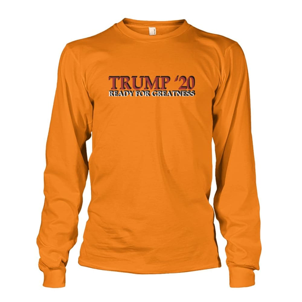 Trump Greatness 2020 Long Sleeve - Safety Orange / S - Long Sleeves