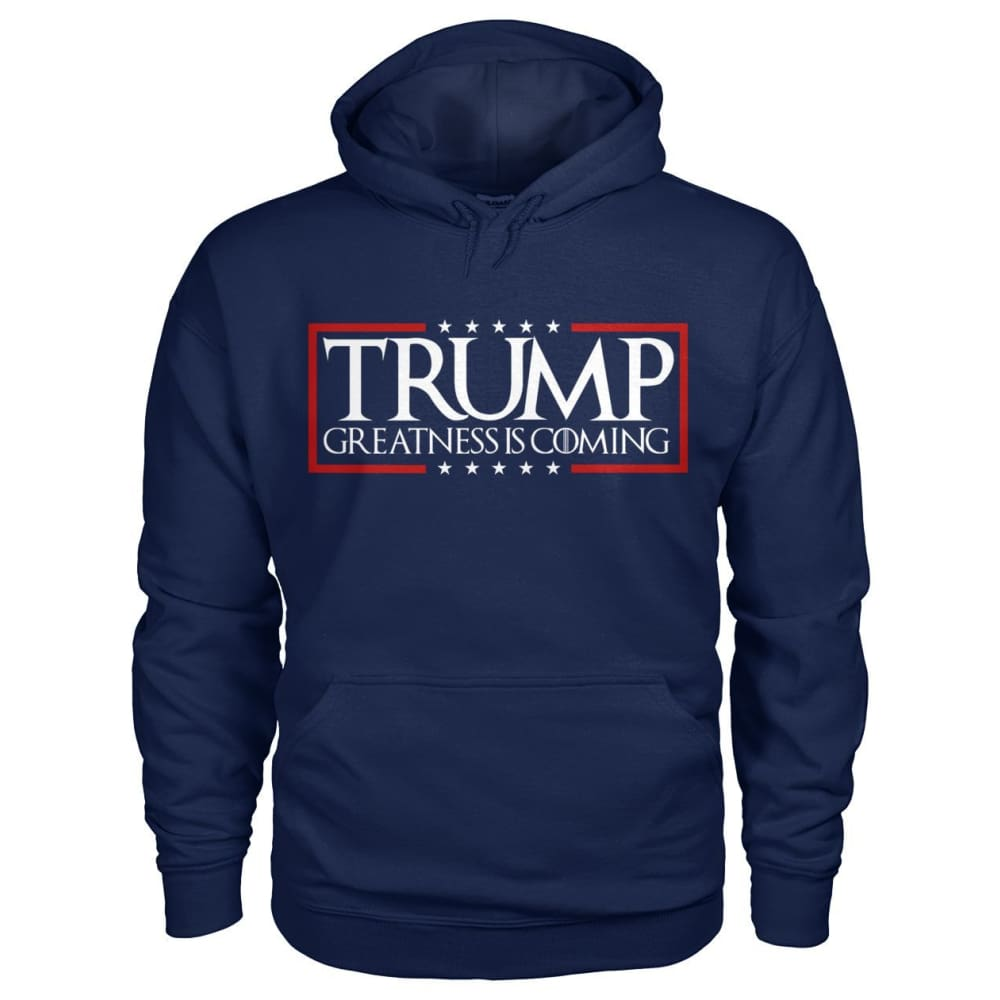 Trump Greatness Is Coming Gildan Hoodie - S - Hoodies