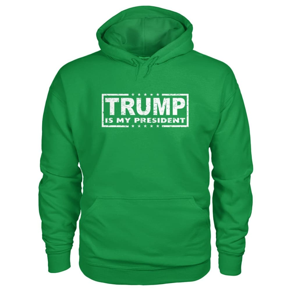 Trump Is My President Hoodie - Irish Green / S / Gildan Hoodie - Hoodies
