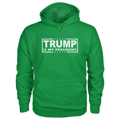 Image of Trump Is My President Hoodie - Irish Green / S / Gildan Hoodie - Hoodies