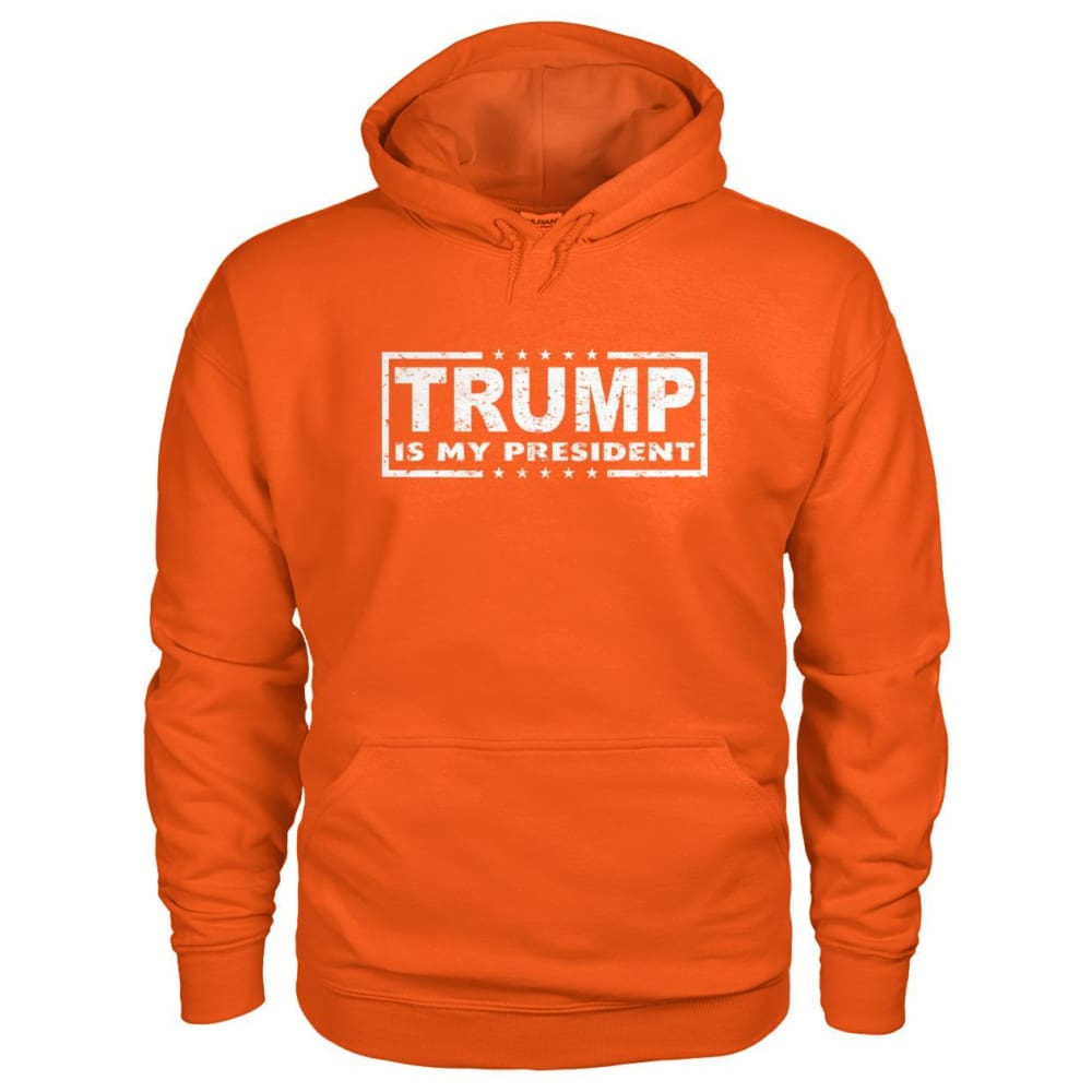 Trump Is My President Hoodie - Orange / S / Gildan Hoodie - Hoodies