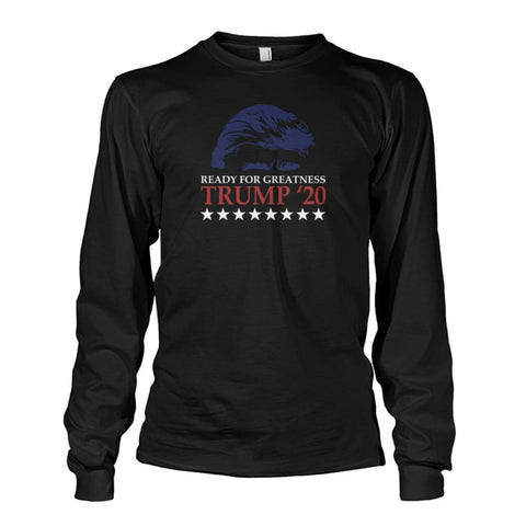 Image of Trump Ready For Greatness Long Sleeve - Black / S - Long Sleeves