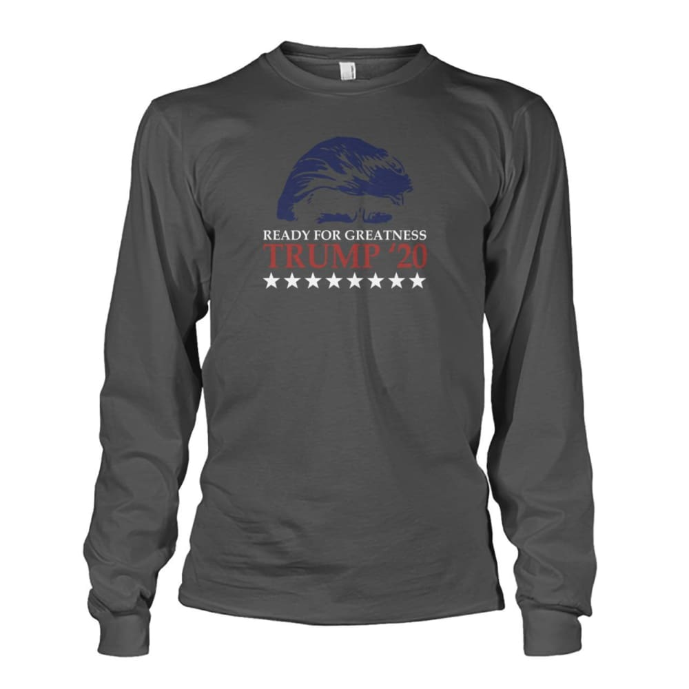 Trump Ready For Greatness Long Sleeve - Charcoal / S - Long Sleeves