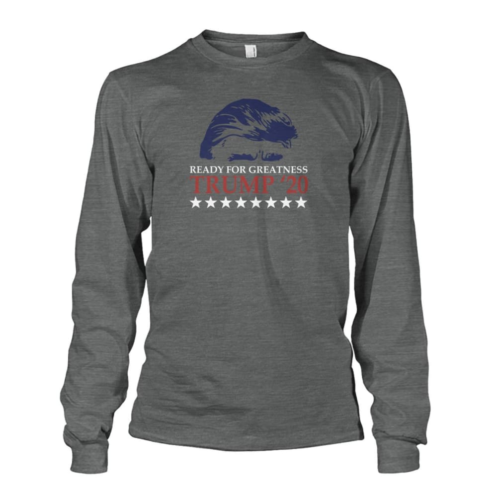 Trump Ready For Greatness Long Sleeve - Dark Heather / S - Long Sleeves