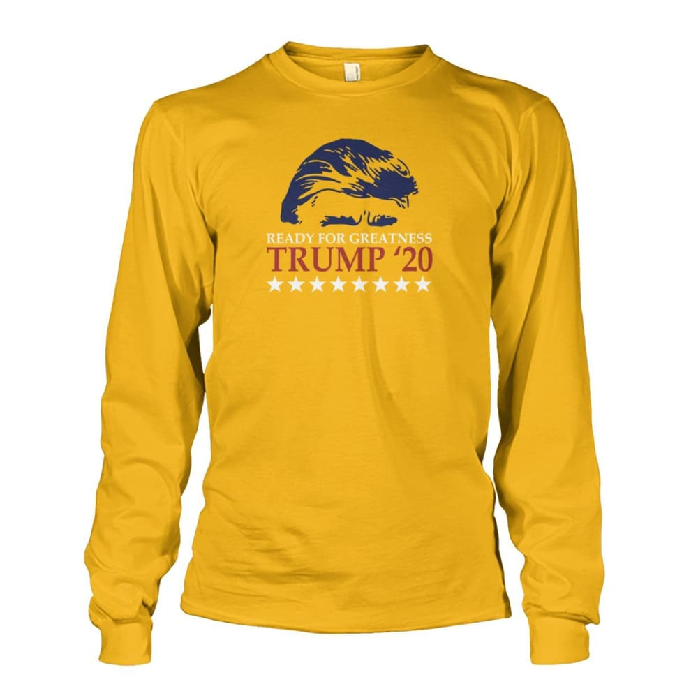 Trump Ready For Greatness Long Sleeve - Gold / S - Long Sleeves