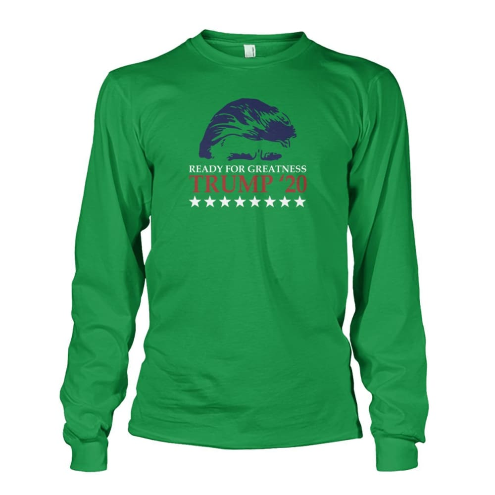 Trump Ready For Greatness Long Sleeve - Irish Green / S - Long Sleeves
