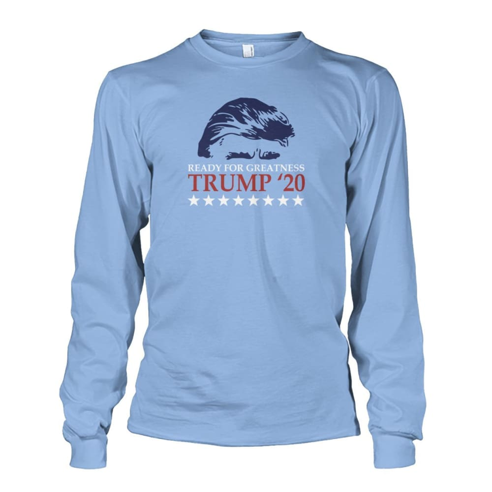 Trump Ready For Greatness Long Sleeve - Light Blue / S - Long Sleeves