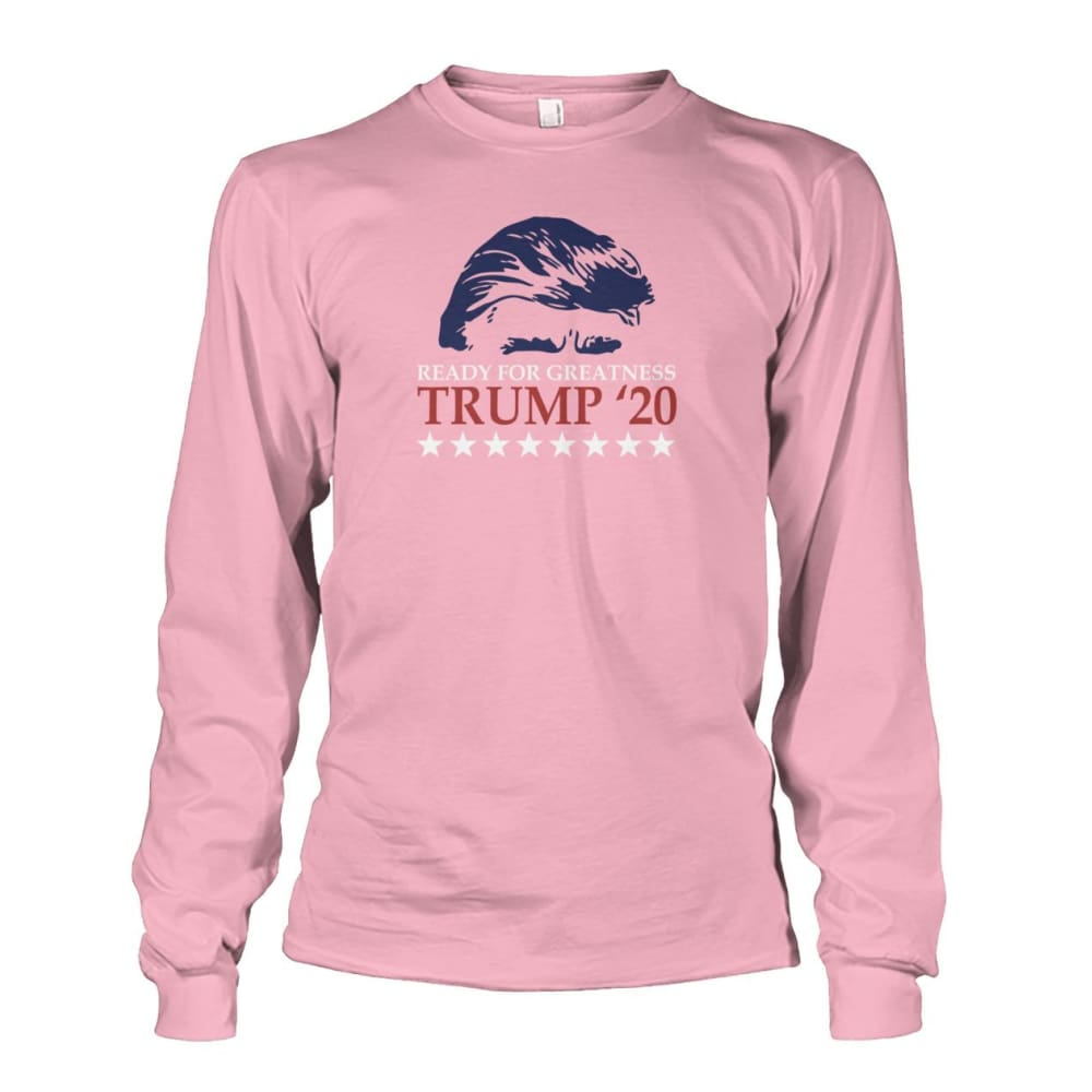 Trump Ready For Greatness Long Sleeve - Light Pink / S - Long Sleeves