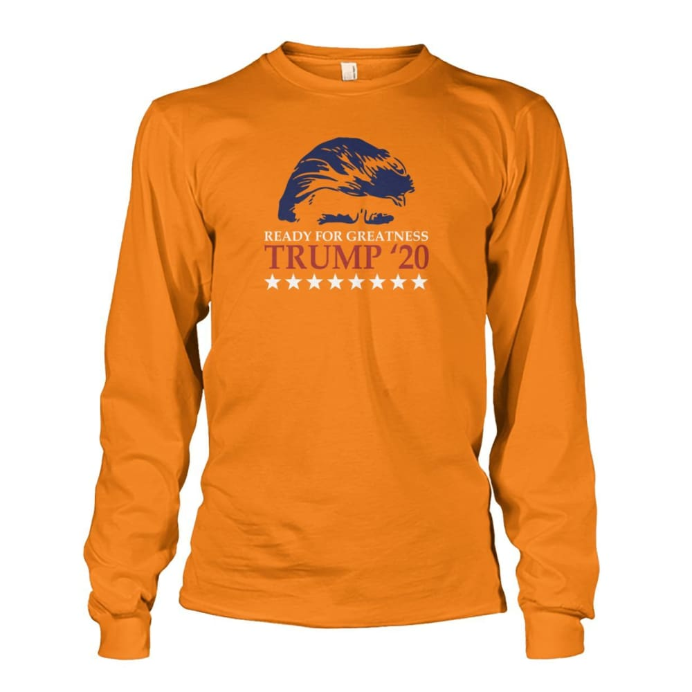 Trump Ready For Greatness Long Sleeve - Safety Orange / S - Long Sleeves