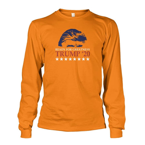 Image of Trump Ready For Greatness Long Sleeve - Safety Orange / S - Long Sleeves
