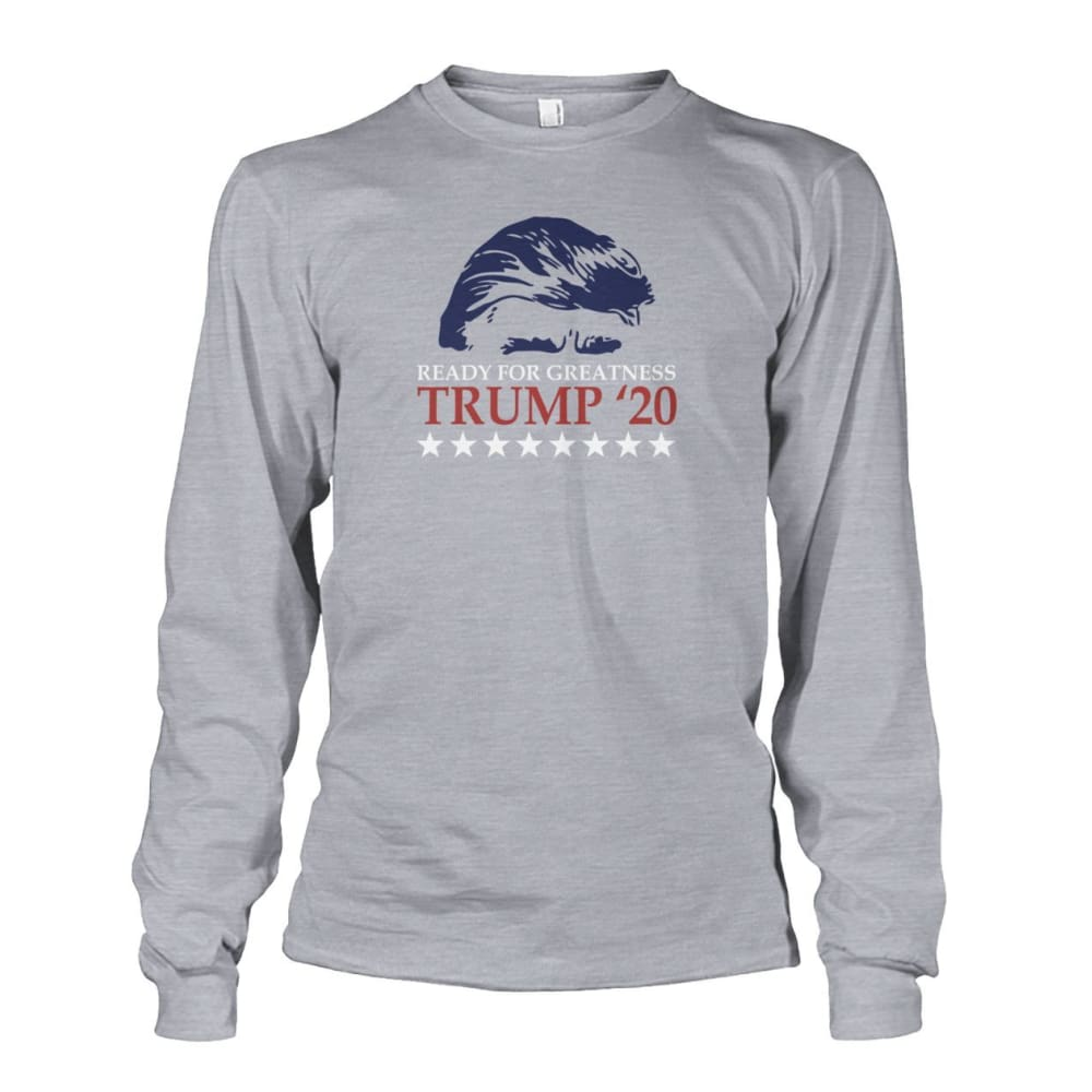 Trump Ready For Greatness Long Sleeve - Sports Grey / S - Long Sleeves