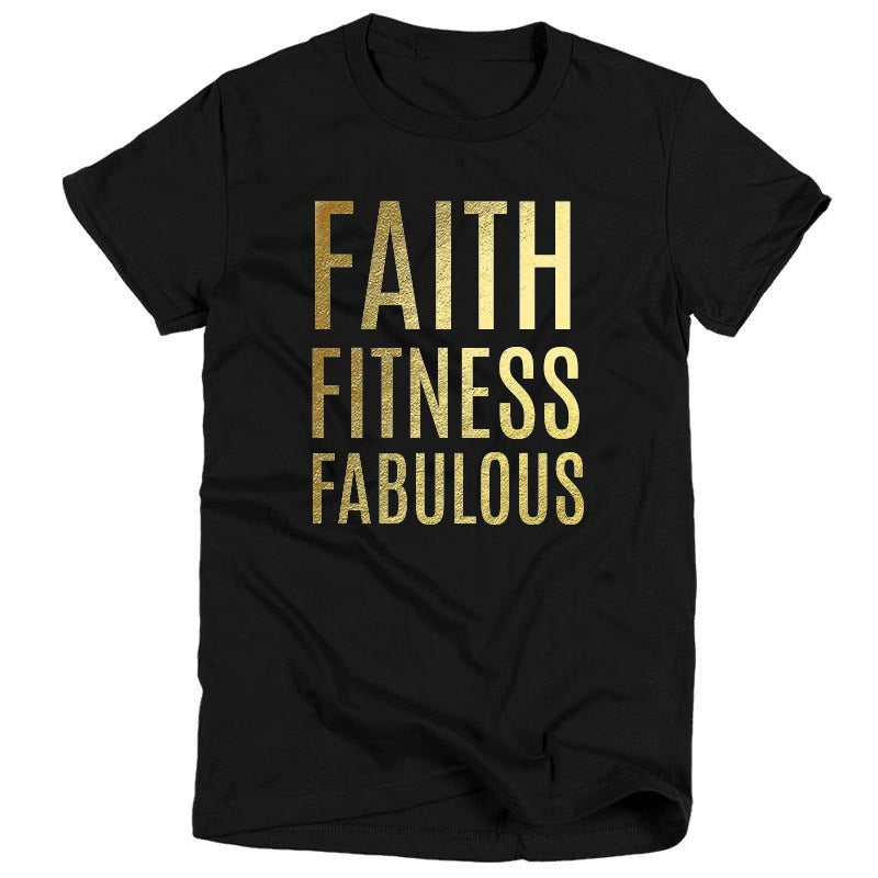 Faith Fitness Fabulous  - Gold Foil T-Shirt