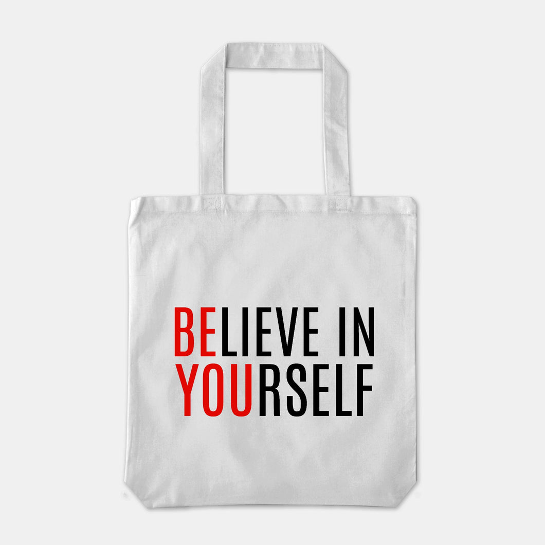 Believe in your self - Tote Bag
