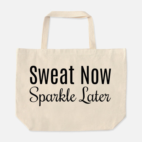 Sweat Now Sparkle Later - Oversized Tote Bag