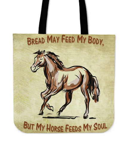 Bread May Feed My Body But My Horse Feeds My Soul Canvas Tote Bag in White and Brown