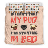 I'm Staying in Bed Pug Bedding Set