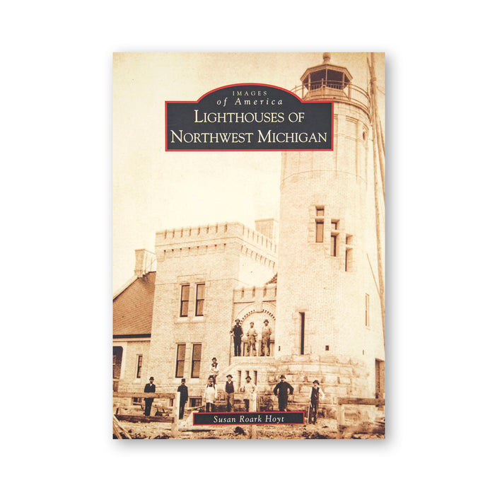 Lighthouses of Northwest Michigan Book