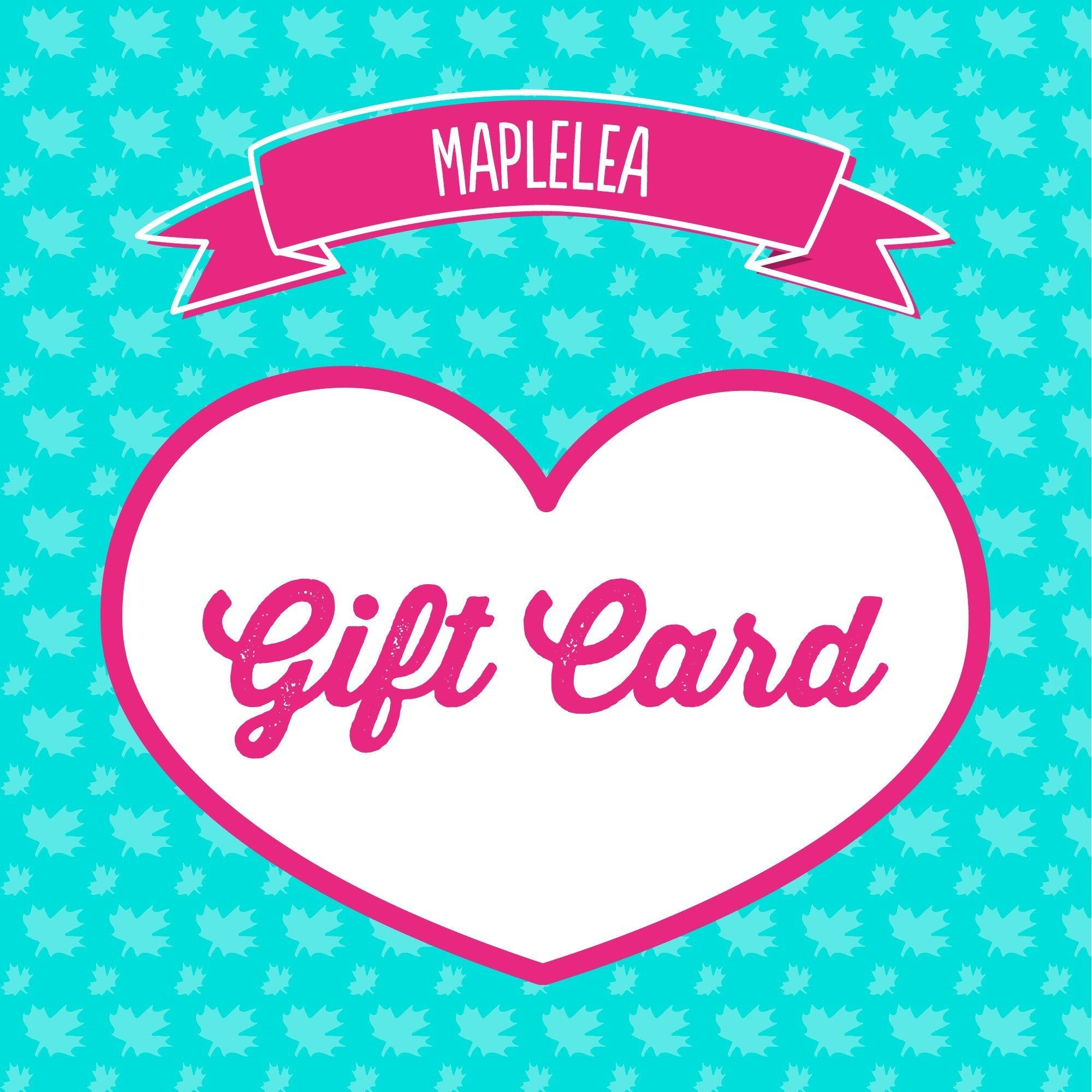 Maplelea Gift Card