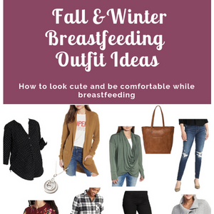 2018 Fall and Winter Breastfeeding Friendly Outfit Ideas