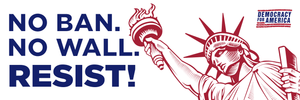 """No Ban. No Wall. Resist"" bumper sticker"