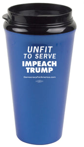 """Unfit to Serve - Impeach Trump"" travel mug"