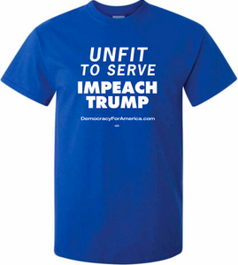 """Unfit to Serve - Impeach Trump"" t-shirt"
