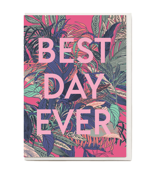 New! Best Day Ever Greeting Card