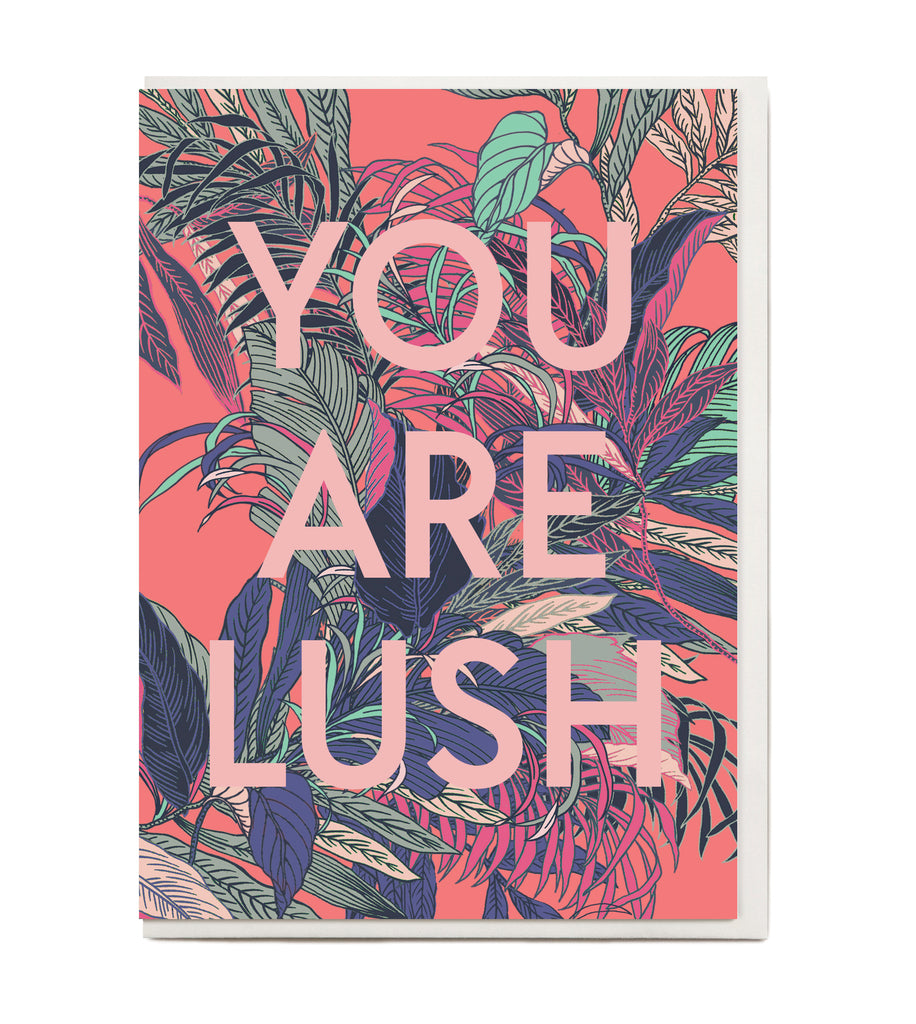 New! You are Lush Greeting Card