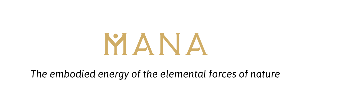 Mana: The embodied energy of the elemental forces of nature