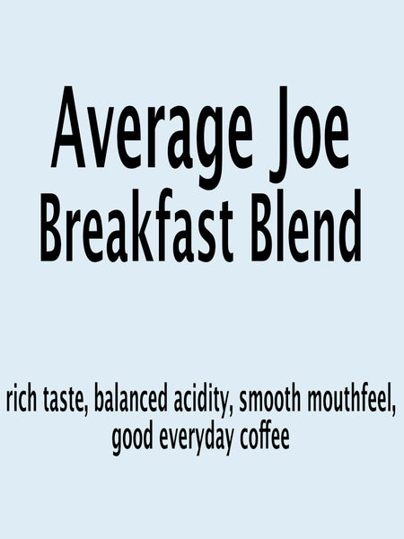 Average Joe Breakfast Blend