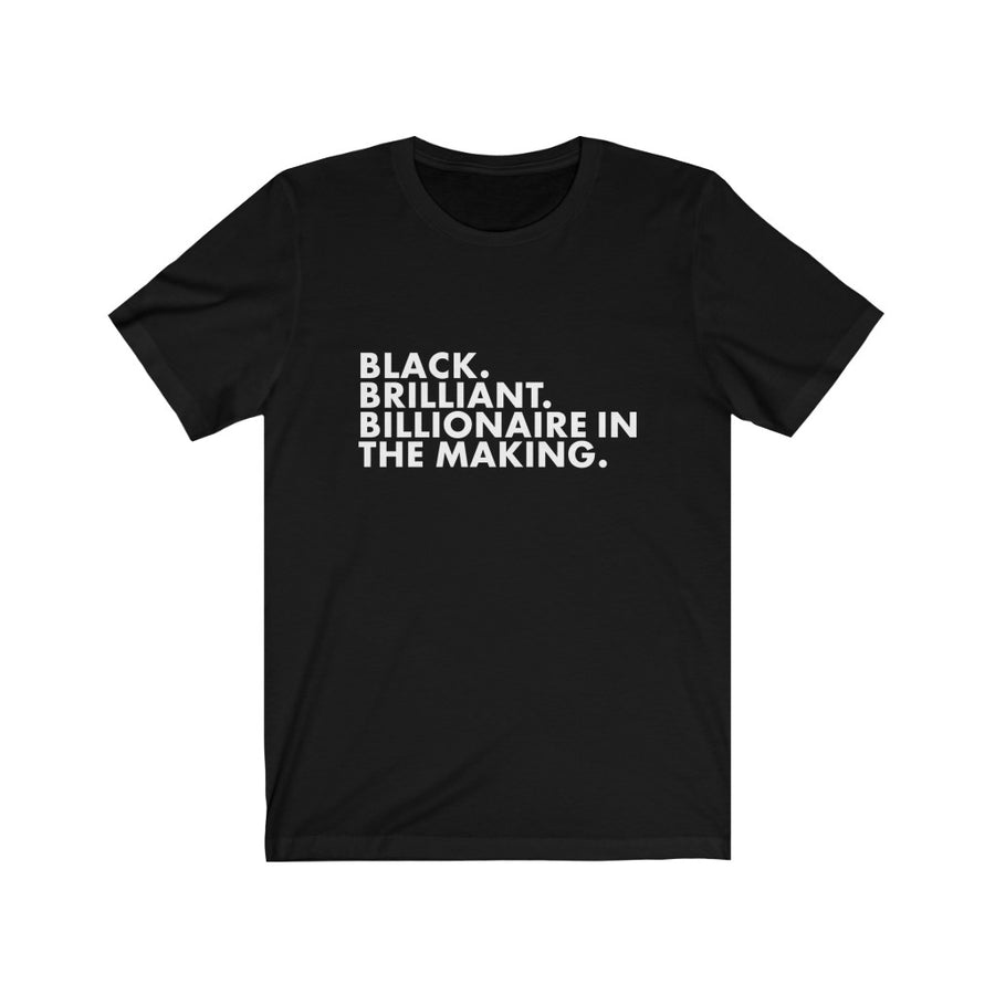 Black Brilliant Billionaire TEE (W/ WHITE FONT)