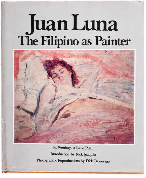 Juan Luna:  the Filipino As A Painter
