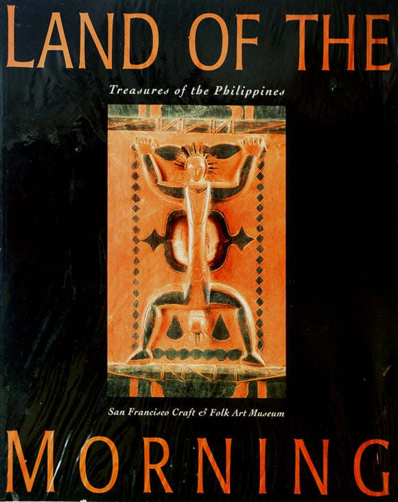 Land of the morning - Treasures of the Philippines. San Franscisco Craft and Folk Art Museum