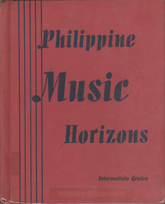 Philippine Music Horizons. Intermediate Grades 4.