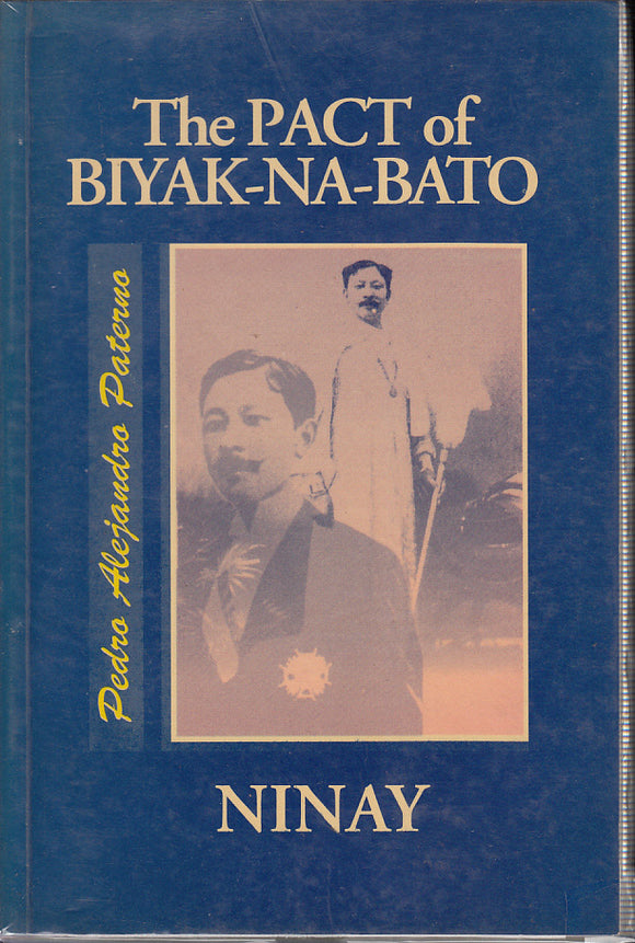 The Pact of Biyak Na Bato/Ninay by Pedro Paterno