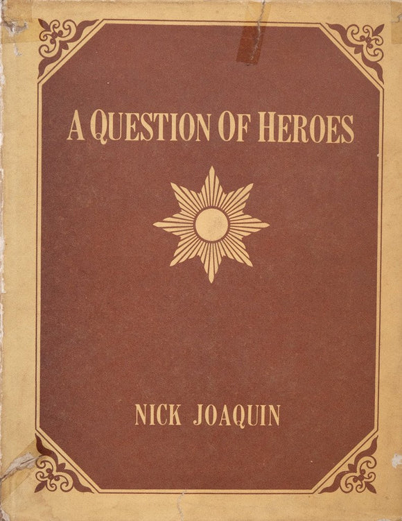 A Question Of Heroes by Nick Joaquin (1977)